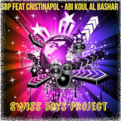 Swiss-Boys-Project Ft Cristinapol - Abi Kool Al Bashar
