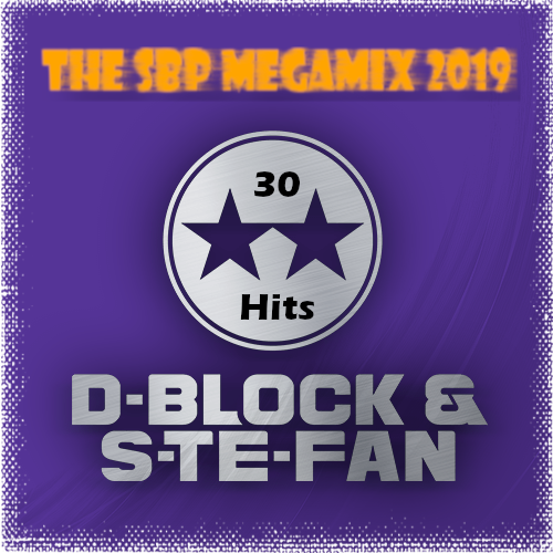 D-Block & S-te-Fan The SBP Megamix 2019