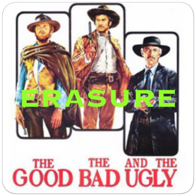 Erasure - The good the bad and the ugly