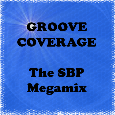 Groove Coverage The SBP Megamix 2018