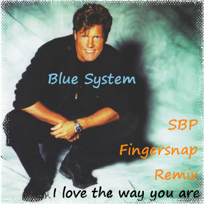 Blue System - I love the way you are