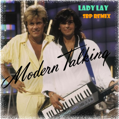 Modern Talking - Lady Lay