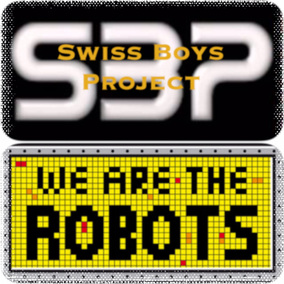 Swiss Boys Project - We Are The Robots