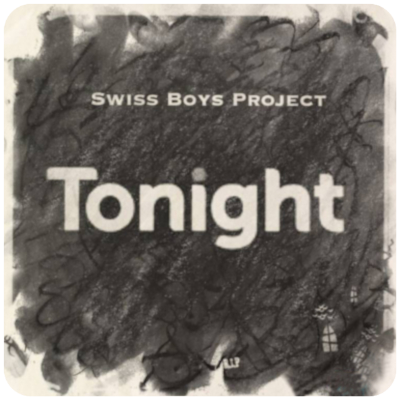Swiss Boys Project - Tonight