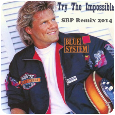 Blue System - Try The Impossible