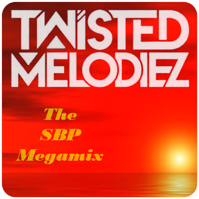 Twisted Melodiez The SBP Megamix 2018