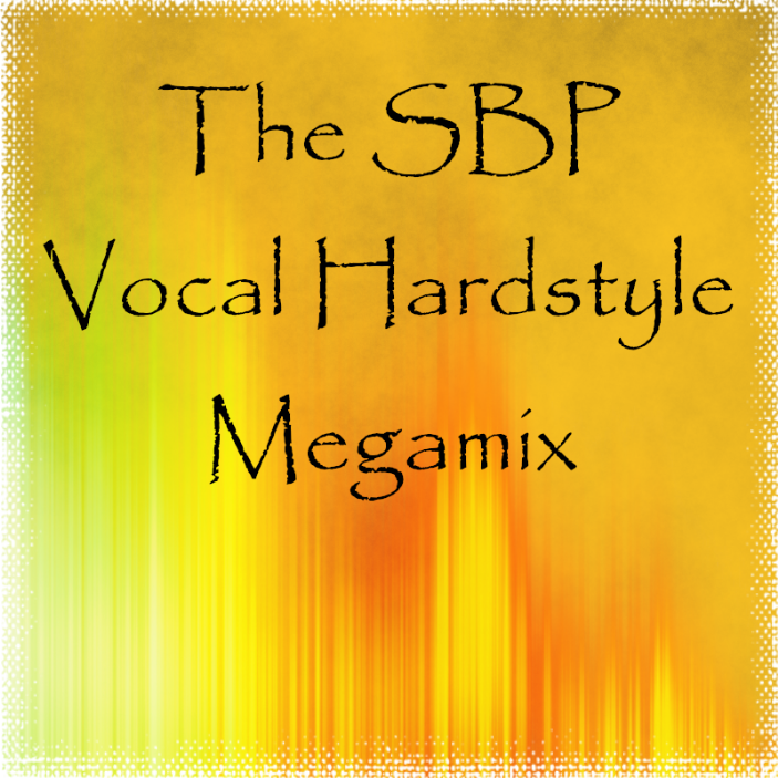The SBP Vocal Hardstyle Megamix
