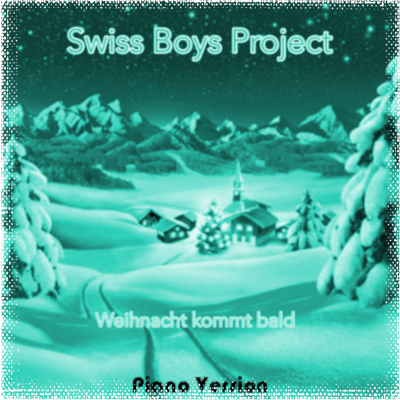 Swiss Boys Project - Weihnachten kommt bald (Piano Version)